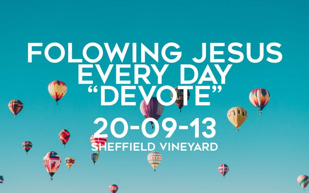 Following Jesus Every DAY – Devote