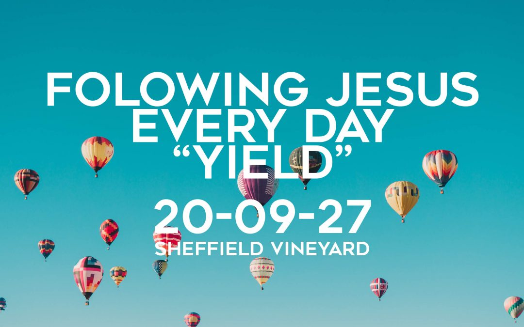 Following Jesus Every DAY – Yield