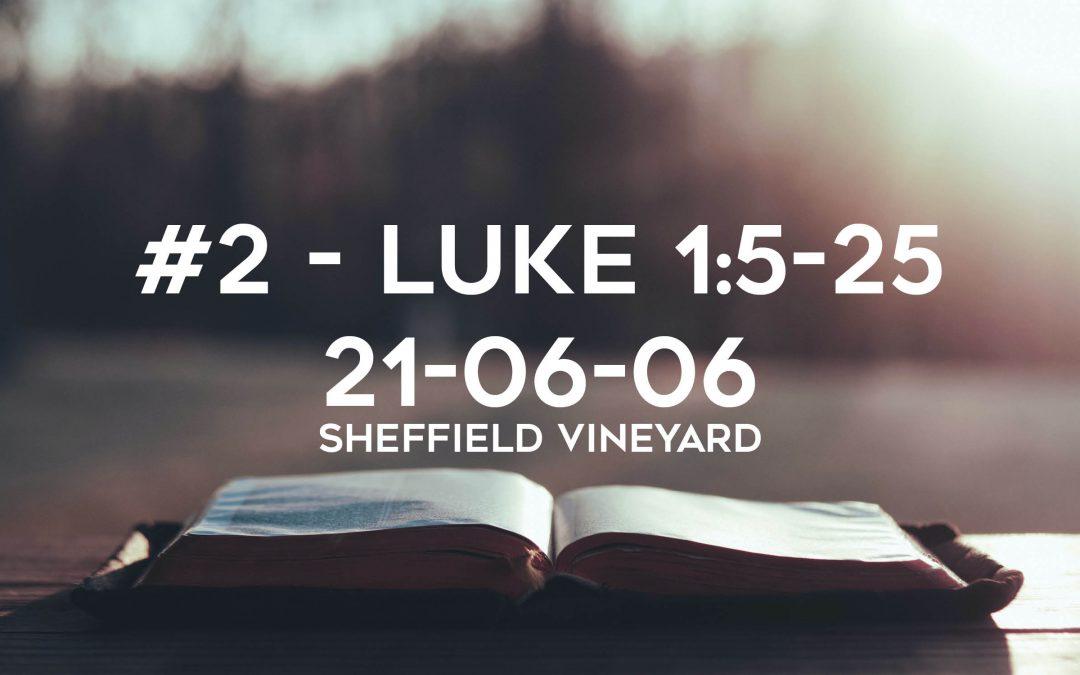 #2 – Luke 1:5-25