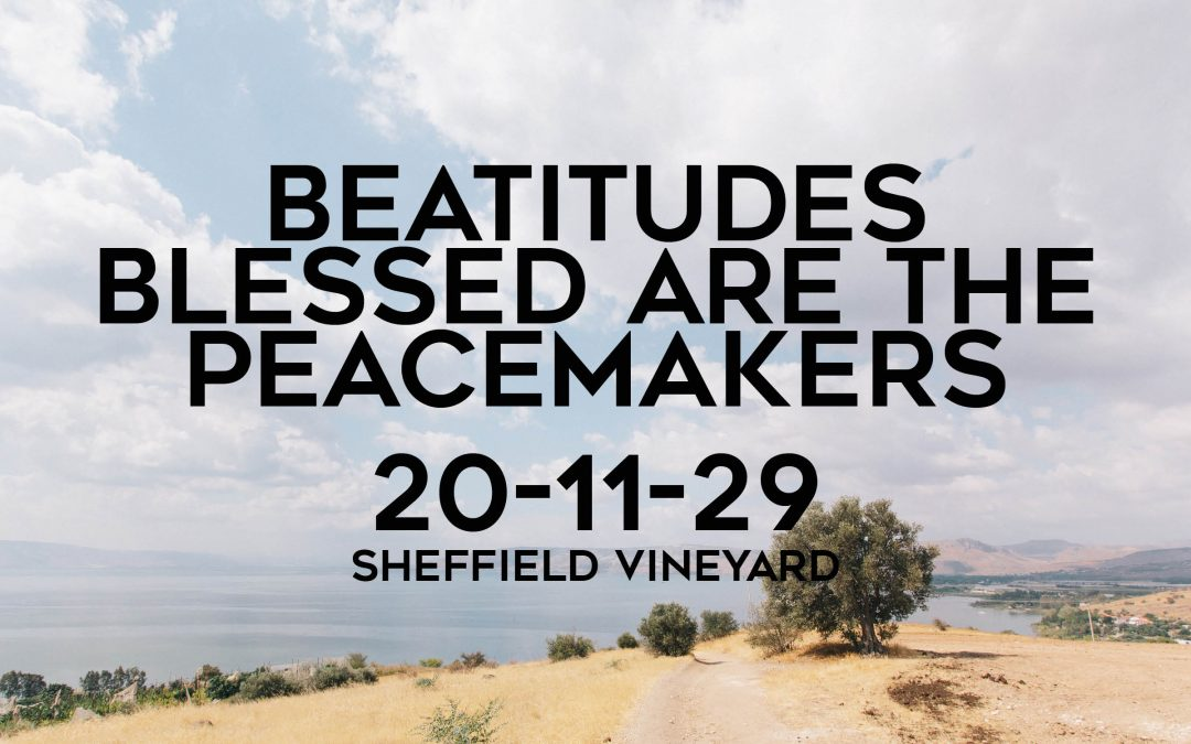 Beatitudes – Blessed are the peacemakers