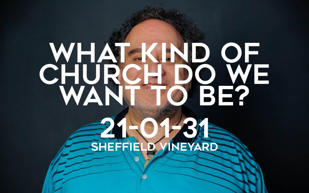 What kind of church do we want to be?