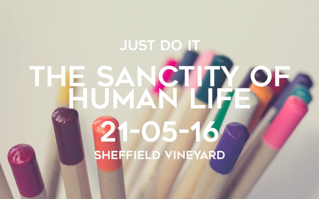 Just Do It- The sanctity of life