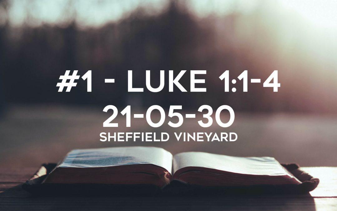 #1 – Luke 1:1-4